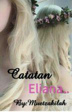 Catatan Eliana.. by Muetzakilah