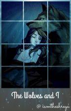 The Wolves and I (LONG HIATUS) by iamtheshreya