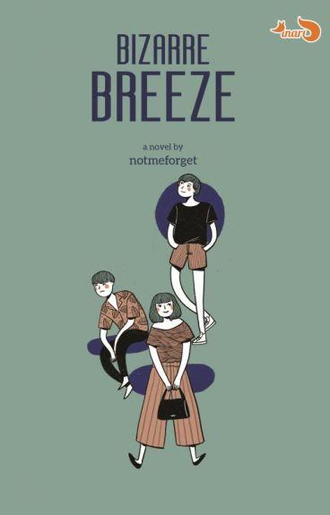 Bizarre Breeze [COMPLETED]