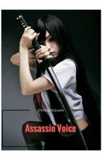 Assassin Voice ( Cold Eyed Princess ) by EmoticonQueen
