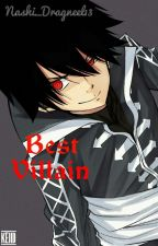 BEST VILLAIN by Nashi_Dragneel13