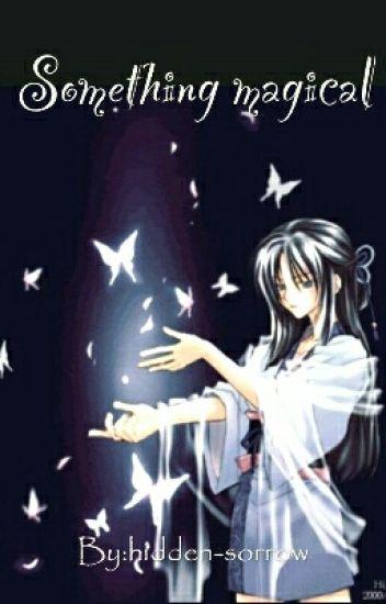 Something magical (naruto fanfiction)