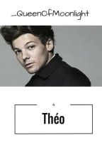 Théo | Tome 4 [L.S] by _QueenOfMoonlight