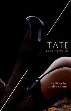 T A T E | #4 Getting Wylde by JaysArmy