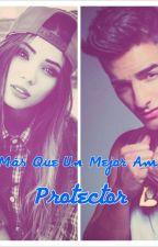 Más Que Un Mejor Amigo Protector by NovelaDeMaluma2_