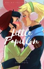 Little Papillon's-Miraculous One Shots by rainfire18