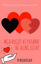 Mga Hugot At Patama ni Aling Kitay by MsKatechup