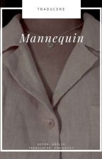 mannequin, h.s. |Traducere| by emmaziizy