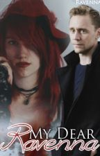 My Dear Ravenna - Tom Hiddleston Fanfiction by DetectiveRavenna