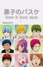 Kuroko No Basuke (Reader's Imagine) [COMPLETED] by Swacity