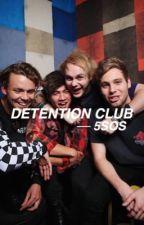 Detention Club ⎯ 5sos by castawaysugg