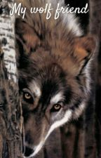 My Wolf Friend (S.M. Fanfic) by littlemayna