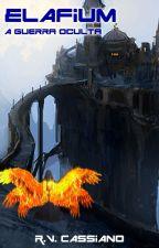 Elafium: A guerra oculta by RVCASSIANO