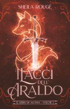 I lacci dell'Araldo // Book of Alethia I by Sheilaroug17