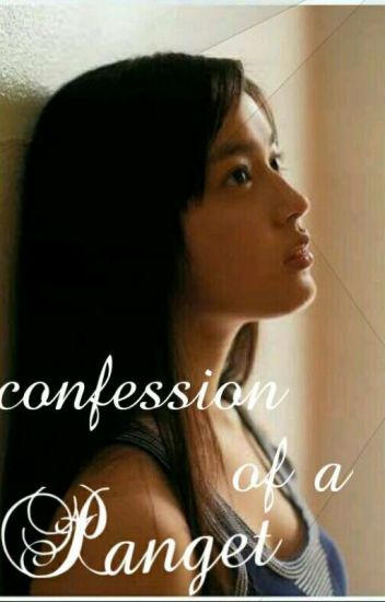 Confession Of A Panget (One Shot) Completed