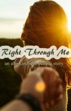 Right Through Me by paraflymore