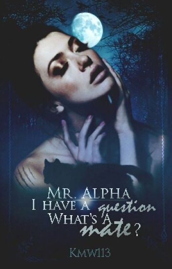 Mr. Alpha I have a question: What's a MATE?!