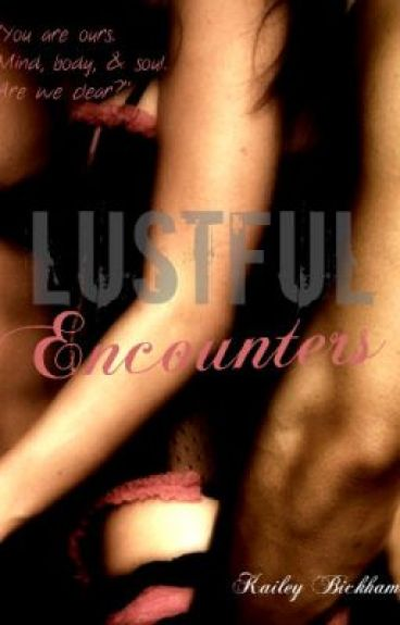 Lustful Encounters(ON HOLD!)