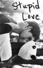 Stupid Love by deanxn