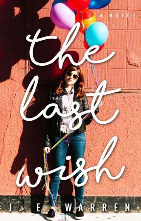 The Last Wish by misswarrenwrites