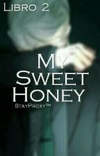 My Sweet Honey! 2- by StayProxy