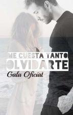 Me cuesta tanto olvidarte  (Completa) by GalaOficial