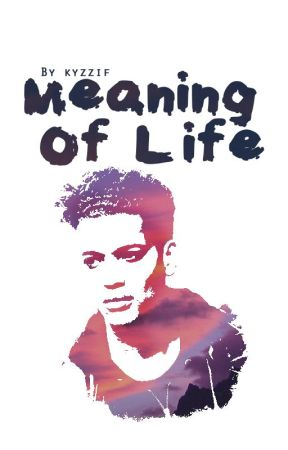 Meaning of Life | completed by kyzzif