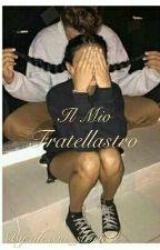•  Il Mio Fratellastro  • by alessia_storiess