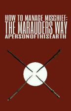 The Way Of The Marauders by apersonofthisearth