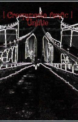Đọc truyện [ Creepypasta fanfic ] Untitle (Drop)