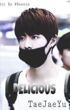| EDIT | NC-17 | TaeJaeYu | DELICIOUS ~ by _beenieandtrish_