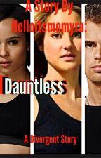 Dauntless by HelloItsMeMyra