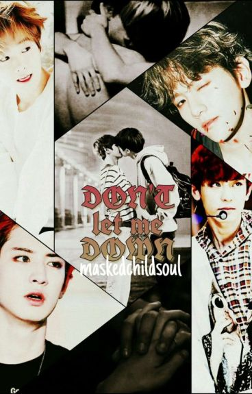 DON'T let me DOWN ; Chanbaek