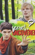 Secret Uncovered (Merthur Fanfic) - On Hold by louislover16