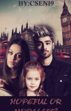 Hopeful or hopeless? [Zayn Malik Fanfiction] by cseni9