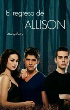 El regreso de Allison by AlwaysBetty