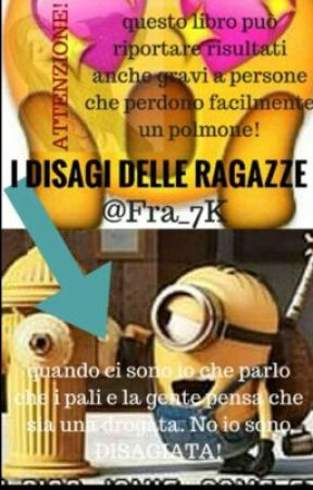 I DISAGI DELLE RAGAZZE by Fra_7K