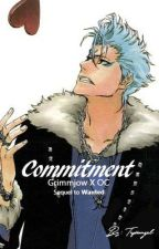 Commitment [Grimmjow X OC Story: Sequel to Wanted] by tepiiangel