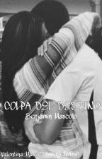 Colpa Del Destino-Benjamin Mascolo #Wattys2016 by valenji_fedina