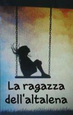 LA RAGAZZA DELL'ALTALENA by asdrubalaa