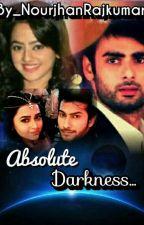 Absolute Darkness by NourjhanRajkumari