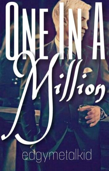One In A Million {Draco Malfoy x Reader} √