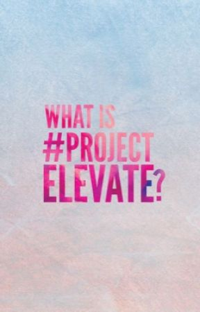 #ProjectElevate by ProjectElevate