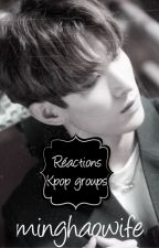Réaction Kpop groups + TAGS by minghaowife