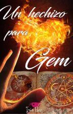 Un hechizo para Gem by Irisboo