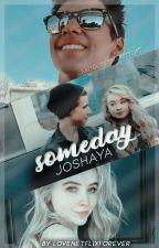 Someday - Joshaya by LoveNetflixForever