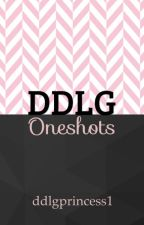 DDLG One Shots by ddlgprincess1