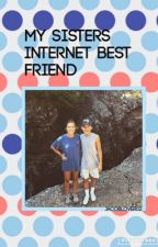 My sisters internet best friend by jacoblover02