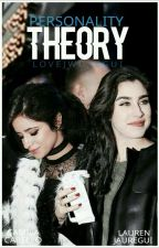 Personality Theory • Camren • by lovejwuregui
