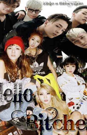 Hello Bitches [FF Bigbang/2NE1]